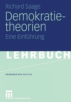 Demokratietheorien - Grundwissen Politik 37 (Paperback)