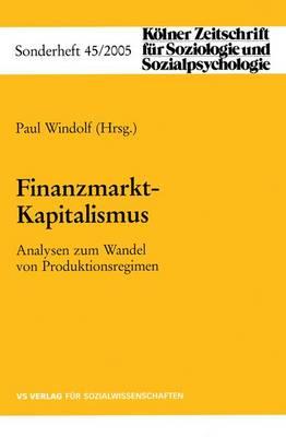 Finanzmarkt-Kapitalismus - Kolner Zeitschrift Fur Soziologie Und Sozialpsychologie Sonderhefte 45 (Paperback)