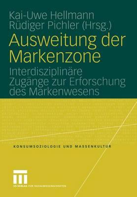 Ausweitung der Markenzone - Konsumsoziologie und Massenkultur (Paperback)