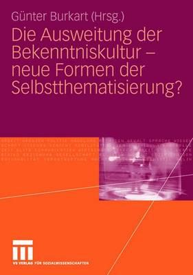 Die Ausweitung Der Bekenntniskultur - Neue Formen Der Selbstthematisierung? (Paperback)