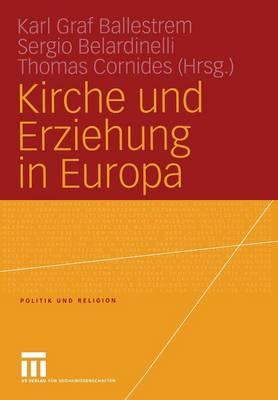 Kirche und Erziehung in Europa - Politik und Religion (Paperback)