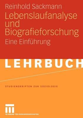 Lebenslaufanalyse Und Biografieforschung: Eine Einfuhrung - Studienskripten Zur Soziologie (Paperback)