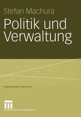 Politik und Verwaltung - Forschung Politik (Paperback)