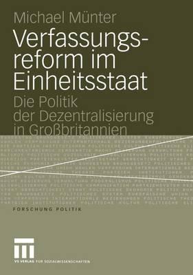 Verfassungsreform im Einheitsstaat - Forschung Politik (Paperback)