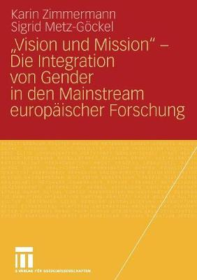 """vision Und Mission"" - Die Integration Von Gender in Den Mainstream Europ ischer Forschung (Paperback)"