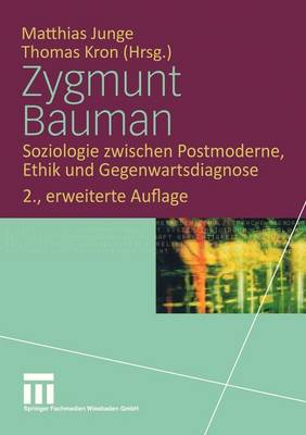 Zygmunt Bauman: Soziologie Zwischen Postmoderne, Ethik Und Gegenwartsdiagnose (Paperback)