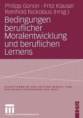 Bedingungen Beruflicher Moralentwicklung Und Beruflichen Lernens (Paperback)