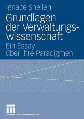 Grundlagen Der Verwaltungswissenschaft: Ein Essay �ber Ihre Paradigmen (Paperback)