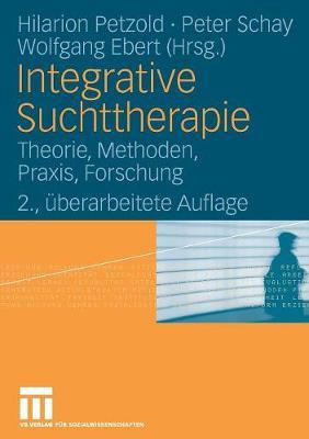 Integrative Suchttherapie: Theorie, Methoden, Praxis, Forschung (Paperback)
