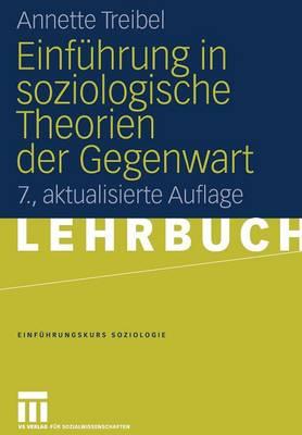 Einf�hrung in Soziologische Theorien Der Gegenwart - Einfuhrungskurs Soziologie (Paperback)