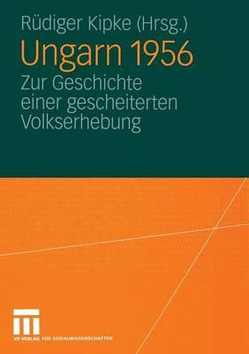 Ungarn 1956: Zur Geschichte Einer Gescheiterten Volkserhebung (Paperback)