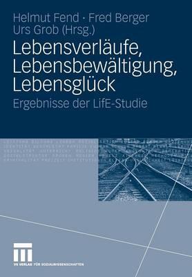 Lebensverl ufe, Lebensbew ltigung, Lebensgl ck: Ergebnisse Der Life-Studie (Paperback)