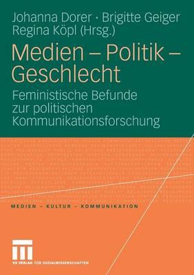 Medien - Politik - Geschlecht: Feministische Befunde Zur Politischen Kommunikationsforschung - Medien - Kultur - Kommunikation (Paperback)