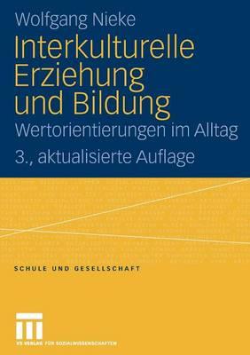 Interkulturelle Erziehung Und Bildung: Wertorientierungen Im Alltag - Schule Und Gesellschaft 4 (Paperback)