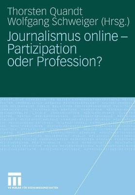 Journalismus Online - Partizipation Oder Profession? (Paperback)