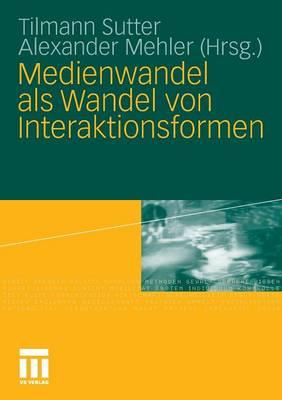 Medienwandel ALS Wandel Von Interaktionsformen (Paperback)