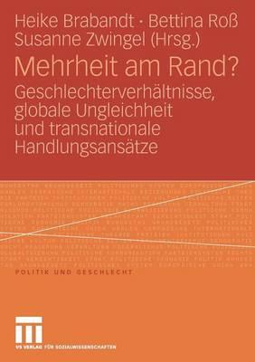 Mehrheit Am Rand?: Geschlechterverh ltnisse, Globale Ungleichheit Und Transnationale Handlungsans tze - Politik Und Geschlecht 19 (Paperback)