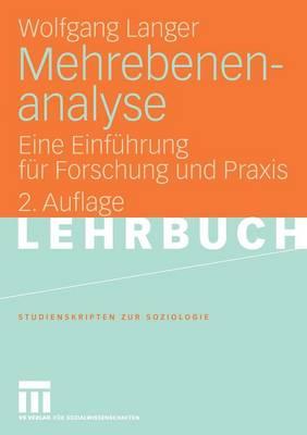 Mehrebenenanalyse: Eine Einf�hrung F�r Forschung Und Praxis - Studienskripten Zur Soziologie (Paperback)