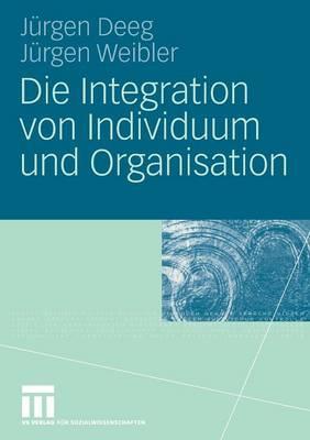 Die Integration Von Individuum Und Organisation (Paperback)