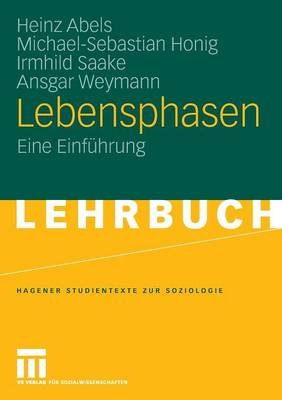 Lebensphasen: Eine Einf�hrung - Studientexte Zur Soziologie (Paperback)