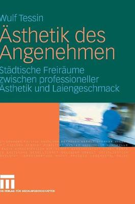 �sthetik Des Angenehmen: St�dtische Freir�ume Zwischen Professioneller �sthetik Und Laiengeschmack (Hardback)