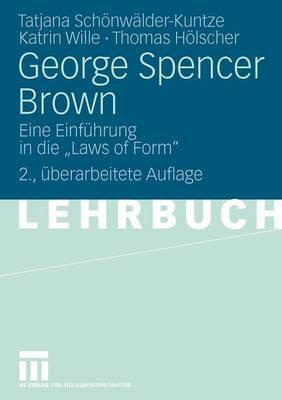 "George Spencer Brown: Eine Einf�hrung in Die ""laws of Form"" (Paperback)"