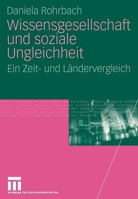 Wissensgesellschaft Und Soziale Ungleichheit: Ein Zeit- Und L ndervergleich (Paperback)
