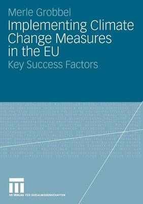 Implementing Climate Change Measures in the EU 2009: Key Success Factors