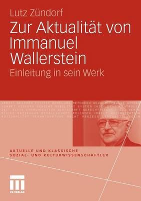 Zur Aktualiteat Von Immanuel Wallerstein: Einleitung in Sein Werk (Paperback)