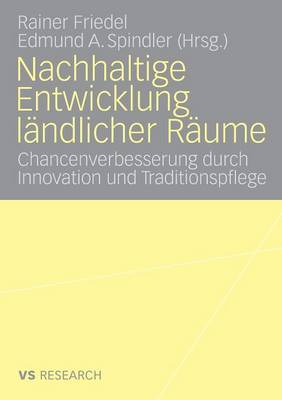 Nachhaltige Entwicklung L ndlicher R ume: Chancenverbesserung Durch Innovation Und Traditionspflege (Paperback)