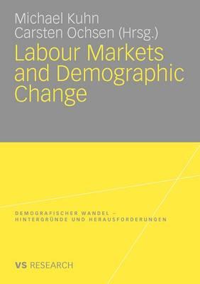Labour Markets and Demographic Change - Demografischer Wandel - Hintergrunde Und Herausforderungen (Paperback)