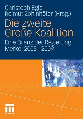 Die Zweite Grosse Koalition: Eine Bilanz Der Regierung Merkel 2005-2009 (Paperback)