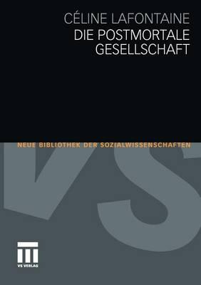 Die Postmortale Gesellschaft - Neue Bibliothek Der Sozialwissenschaften (Paperback)