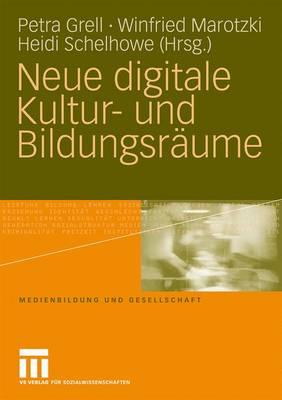 Neue digitale Kultur- und Bildungsraume - Medienbildung und Gesellschaft 12 (Paperback)