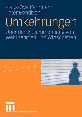 Umkehrungen: �ber Den Zusammenhang Von Wahrnehmen Und Wirtschaften (Paperback)