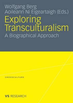 Exploring Transculturalism: A Biographical Approach - Crossculture (Paperback)