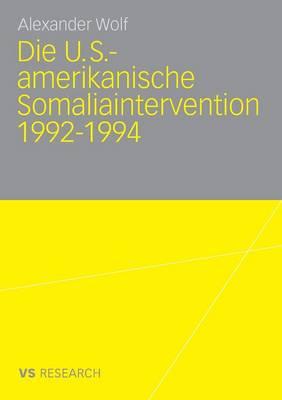 Die U.S.-Amerikanische Somaliaintervention 1992-1994 (Paperback)