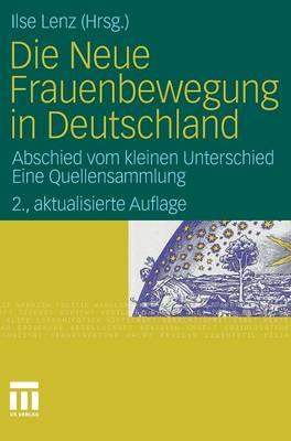 Die Neue Frauenbewegung in Deutschland: Abschied Vom Kleinen Unterschied Eine Quellensammlung (Hardback)
