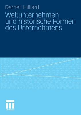 Weltunternehmen Und Historische Formen Des Unternehmens (Paperback)
