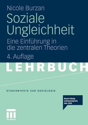 Soziale Ungleichheit: Eine Einf hrung in Die Zentralen Theorien - Studientexte Zur Soziologie (Paperback)