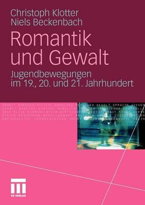 Romantik Und Gewalt: Jugendbewegungen Im 19., 20. Und 21. Jahrhundert (Paperback)
