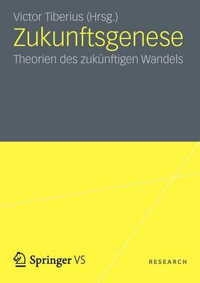 Zukunftsgenese: Theorien Des Zukunftigen Sozialen Wandels (Paperback)