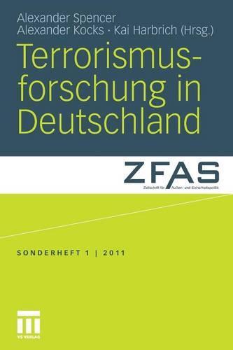 Terrorismusforschung in Deutschland - Sonderheft Der Zeitschrift F R Au En- Und Sicherheitspolitik 1 (Paperback)
