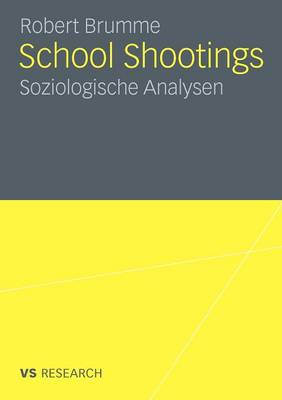 School Shootings: Soziologische Analysen (Paperback)