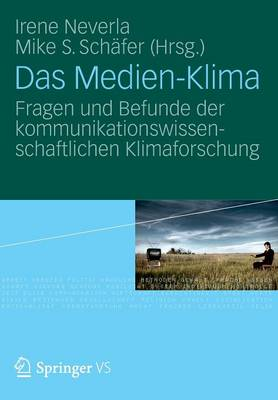 Das Medien-Klima: Fragen Und Befunde Der Kommunikationswissenschaftlichen Klimaforschung (Paperback)