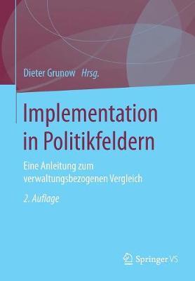 Implementation in Politikfeldern: Eine Anleitung Zum Verwaltungsbezogenen Vergleich (Paperback)
