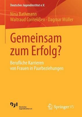 Gemeinsam Zum Erfolg?: Berufliche Karrieren Von Frauen in Paarbeziehungen - Deutsches Jugendinstitut E.V. 2 (Paperback)