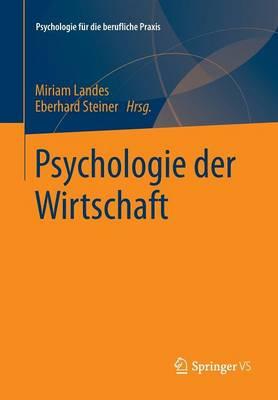 Psychologie Der Wirtschaft - Psychologie Fur Die Berufliche Praxis (Paperback)