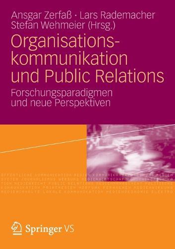 Organisationskommunikation Und Public Relations: Forschungsparadigmen Und Neue Perspektiven (Paperback)