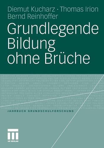 Grundlegende Bildung Ohne Br che - Jahrbuch Grundschulforschung 15 (Paperback)